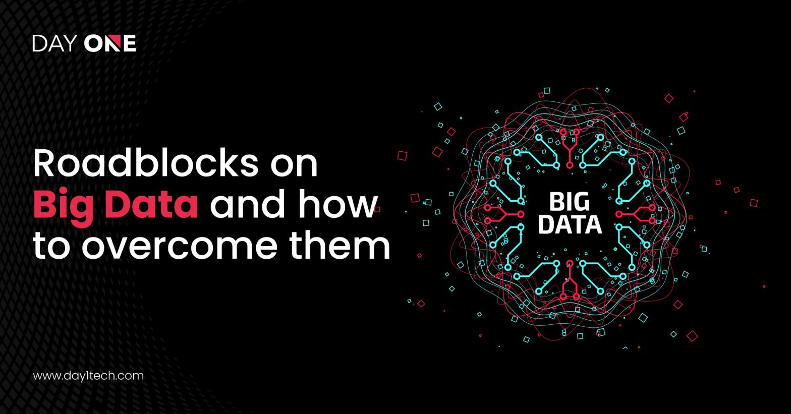 Roadblocks on Bigdata